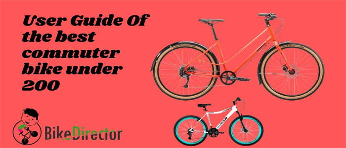 User Guide Of the best commuter bike under 200